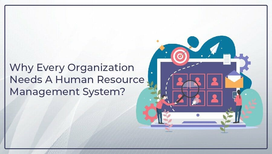 why every organization needs a hrms